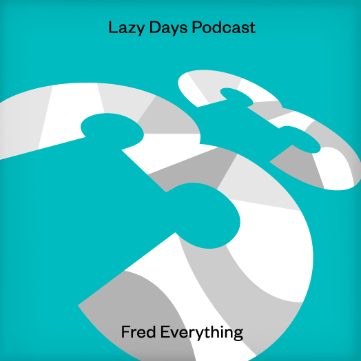 LAZY DAYS PODCAST THIRTY THREE