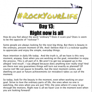 #RockYourLife Day 13!