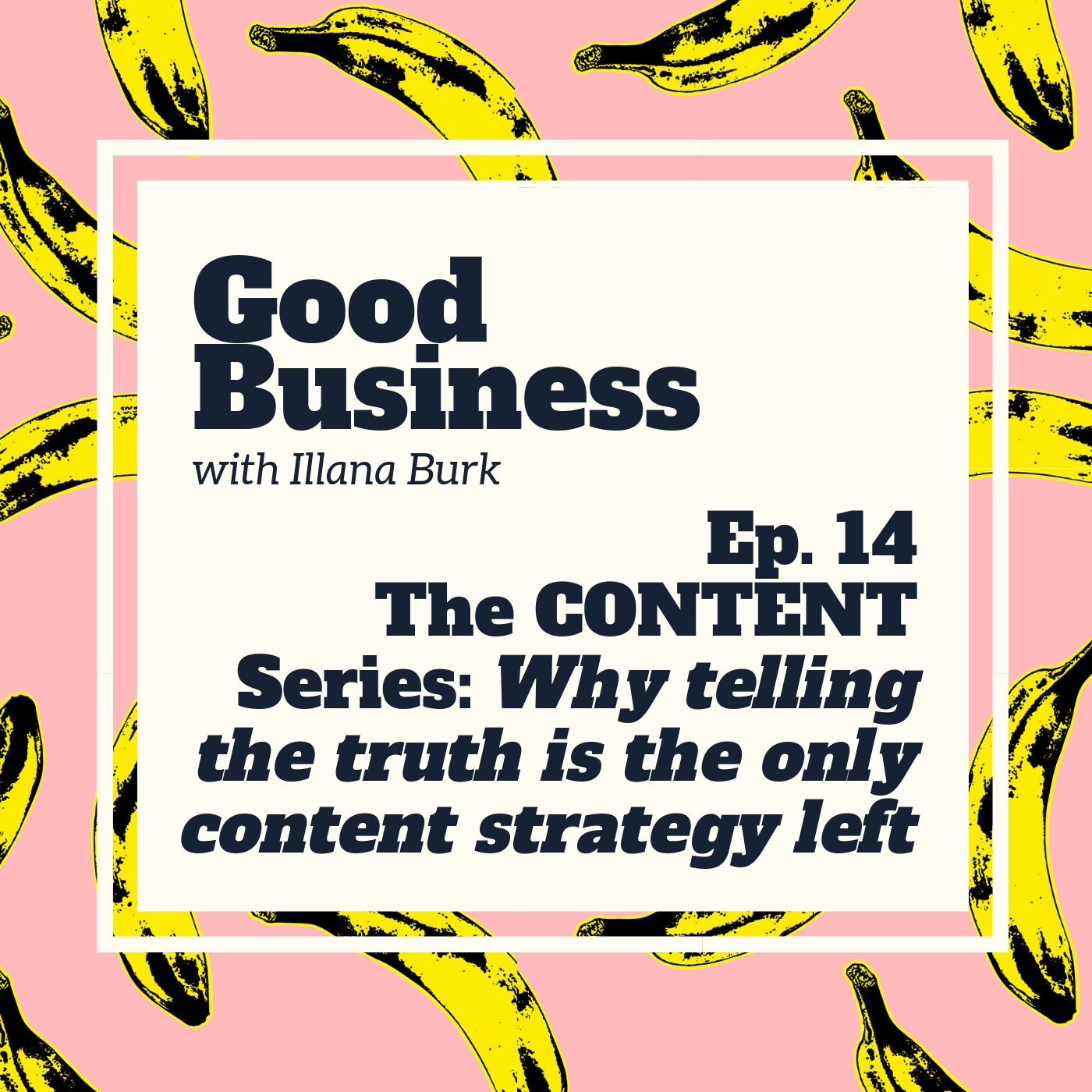 The Content Series Part 2: Why telling the truth is the last frontier of content marketing | GB14