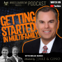 Artwork for How To Get Started with Multifamily Investing W/ Brian Burke