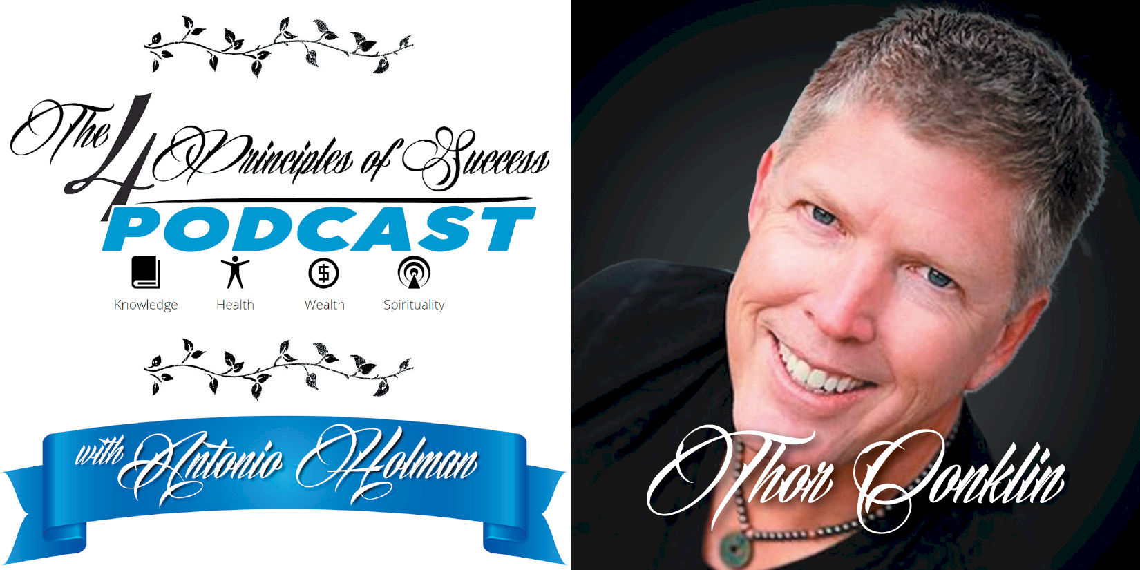 "The 4 Principles of Success guest Randy ""Thor"" Conklin"