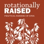 Artwork for Rotationally Raised, Episode 006: Crop Protection: Growth Stages, Fertilizers and Fungicides