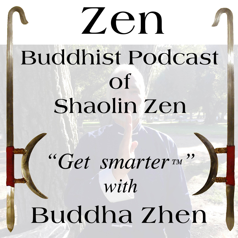 Artwork for Zen Buddhist Podcast of Shaolin Zen CyberTemple-025