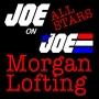 Artwork for Joe on Joe All Stars w/ Morgan Lofting