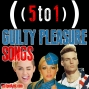 Artwork for 52 - Guilty Pleasure Songs - 5 to 1