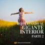 Artwork for #101 Despertando al Gigante Interior parte 2 - Un Resumen de Libros para Emprendedores