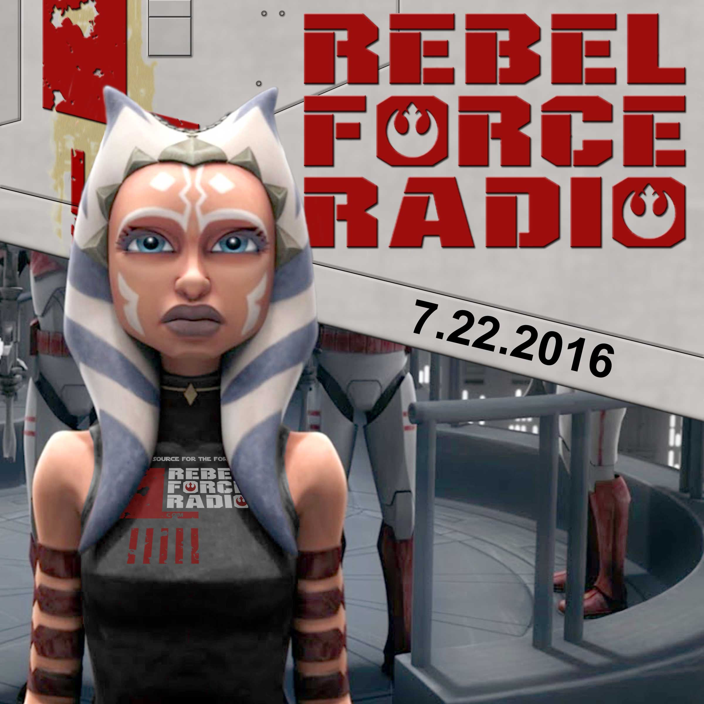 Rebel Force Radio: July 22, 2016