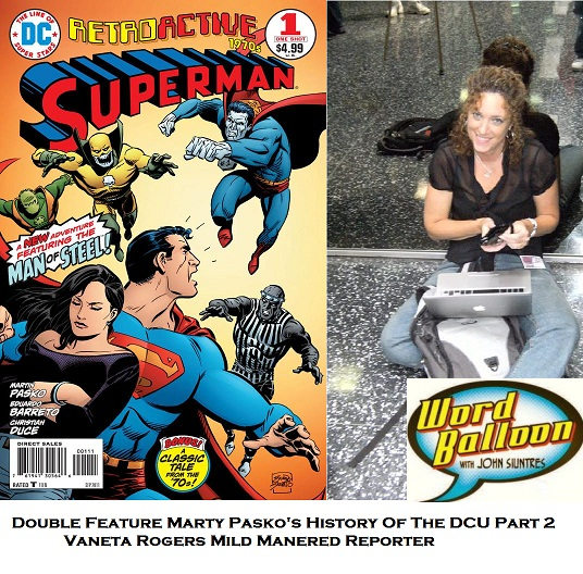 The DCU Past Present And Future With Marty Pasko And Vaneta Rogers