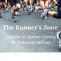 Artwork for Episode 10: Summer Training for Endurance Athletes