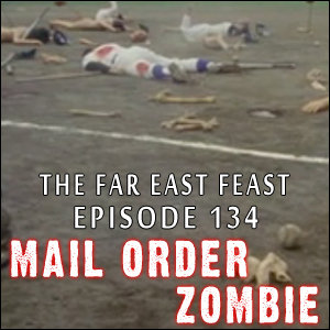 Mail Order Zombie: Episode 134