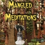 """Artwork for Mangled Meditations #23 """"Feeling My Way Through a Textured Forest"""""""
