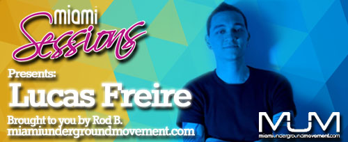 Miami Sessions with Rod B. presents Lucas Freire live at Moog Club - Episode 235