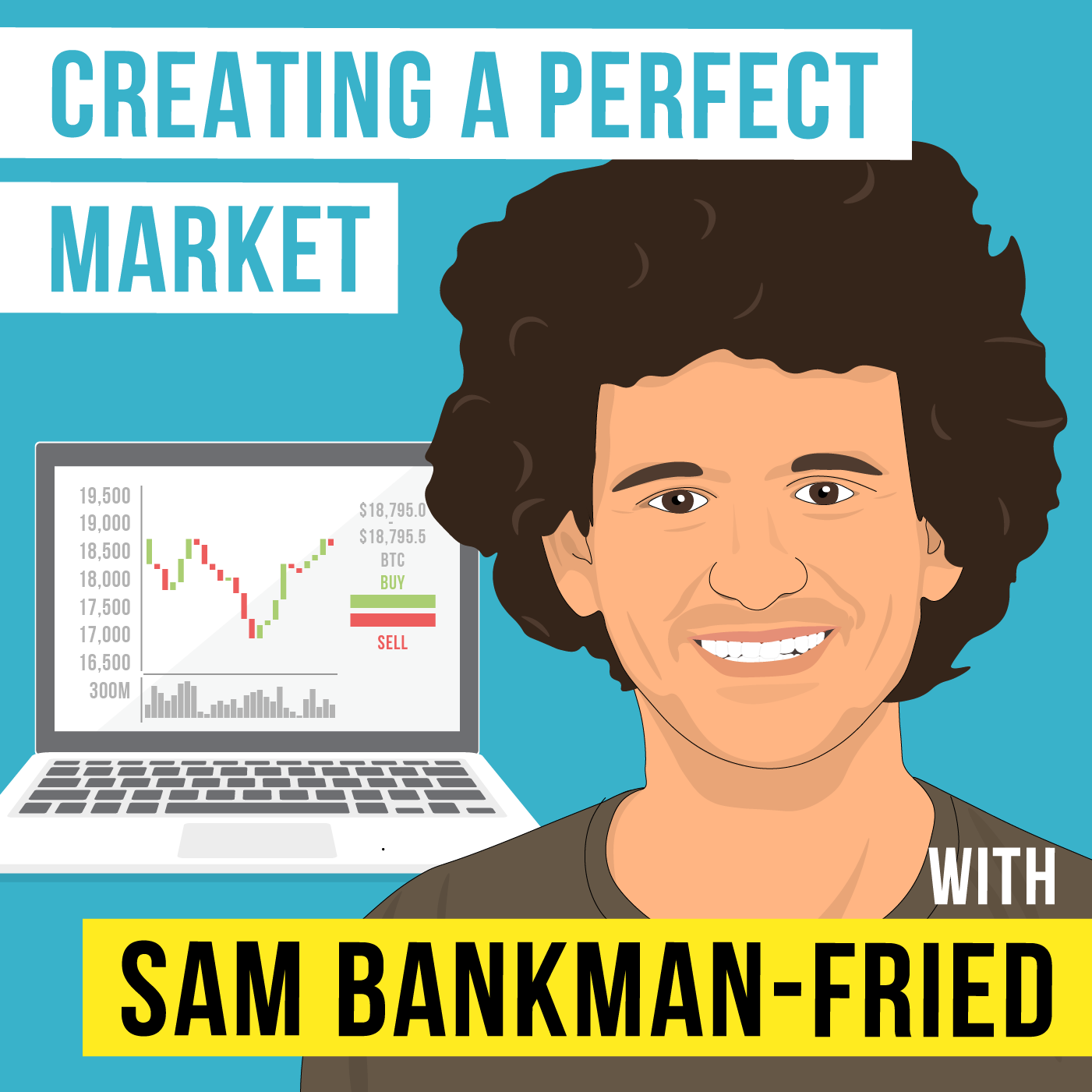 Sam Bankman-Fried - Creating a Perfect Market - [Invest Like the Best, EP. 247]