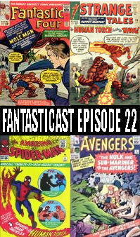 Episode 22: Fantastic Four #22, Strange Tales #116, Avengers #3 & Amazing Spider-Man #8