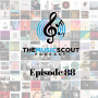 Artwork for The Music Scout Episode 88