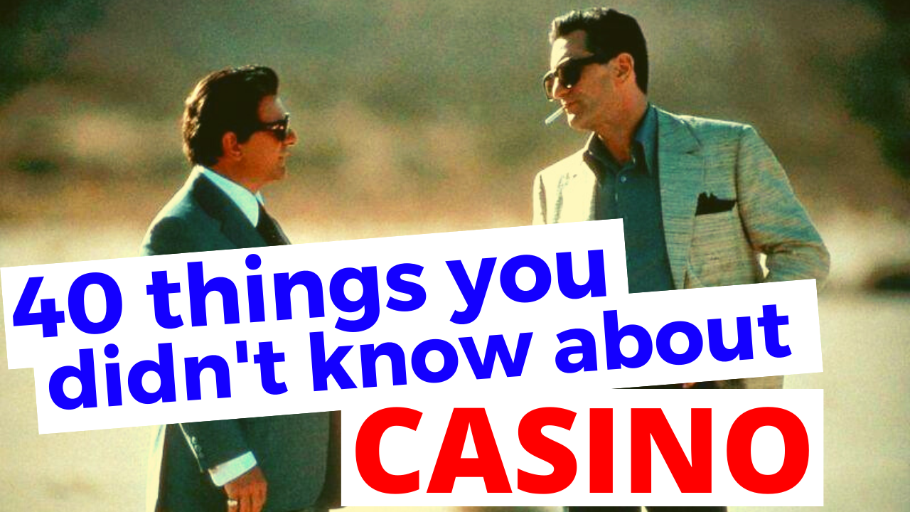 40 Things You (Probably) Didn't Know About Casino