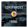 Artwork for Episode 9: Conspiracy Theories & Guns
