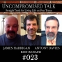 Artwork for Uncompromised Talk with James Harrigan, Antony Davies & Ron Renaud