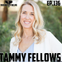 Artwork for EP.136 | Tammy Fellows - You Can Have It All