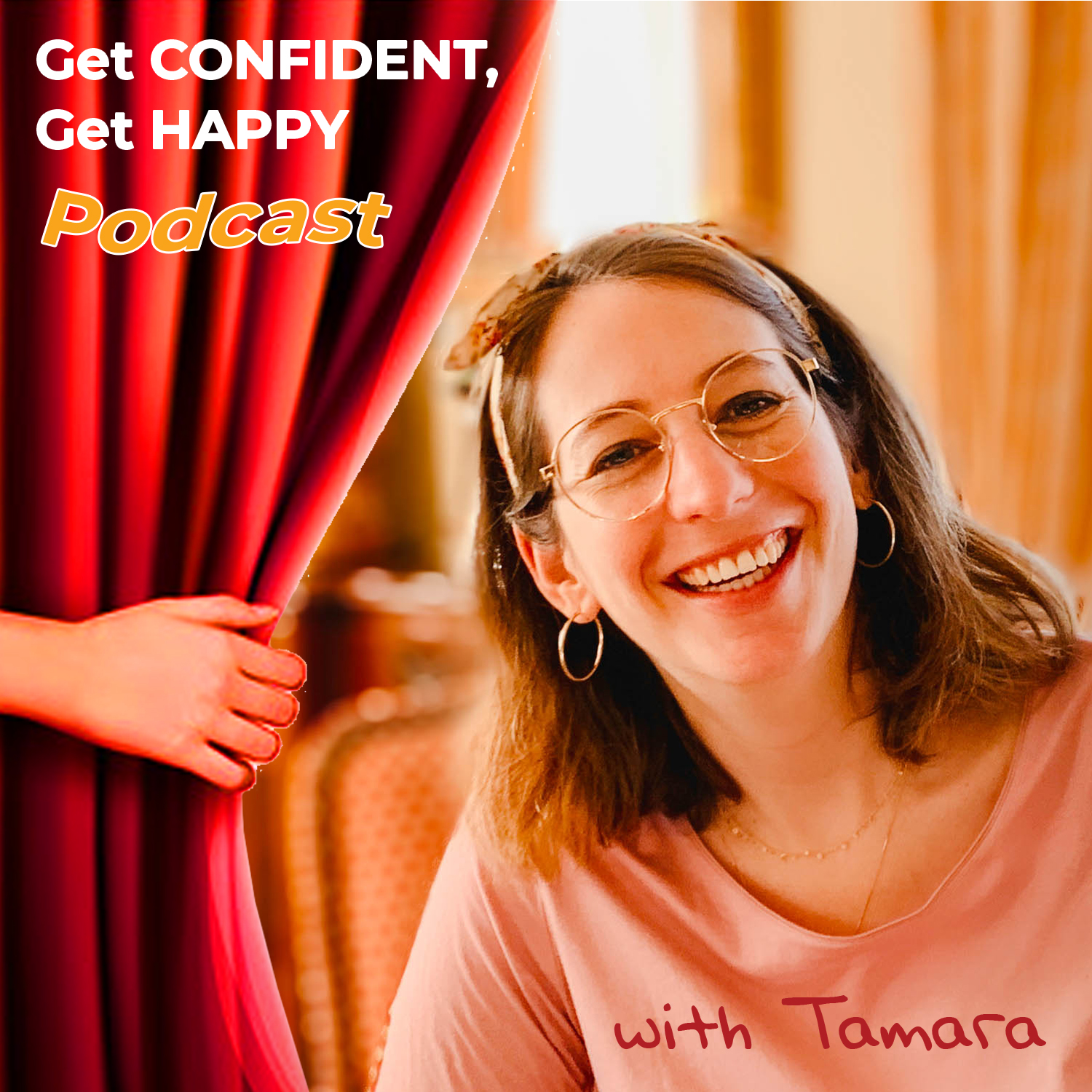 Get Confident, Get Happy Podcast show art