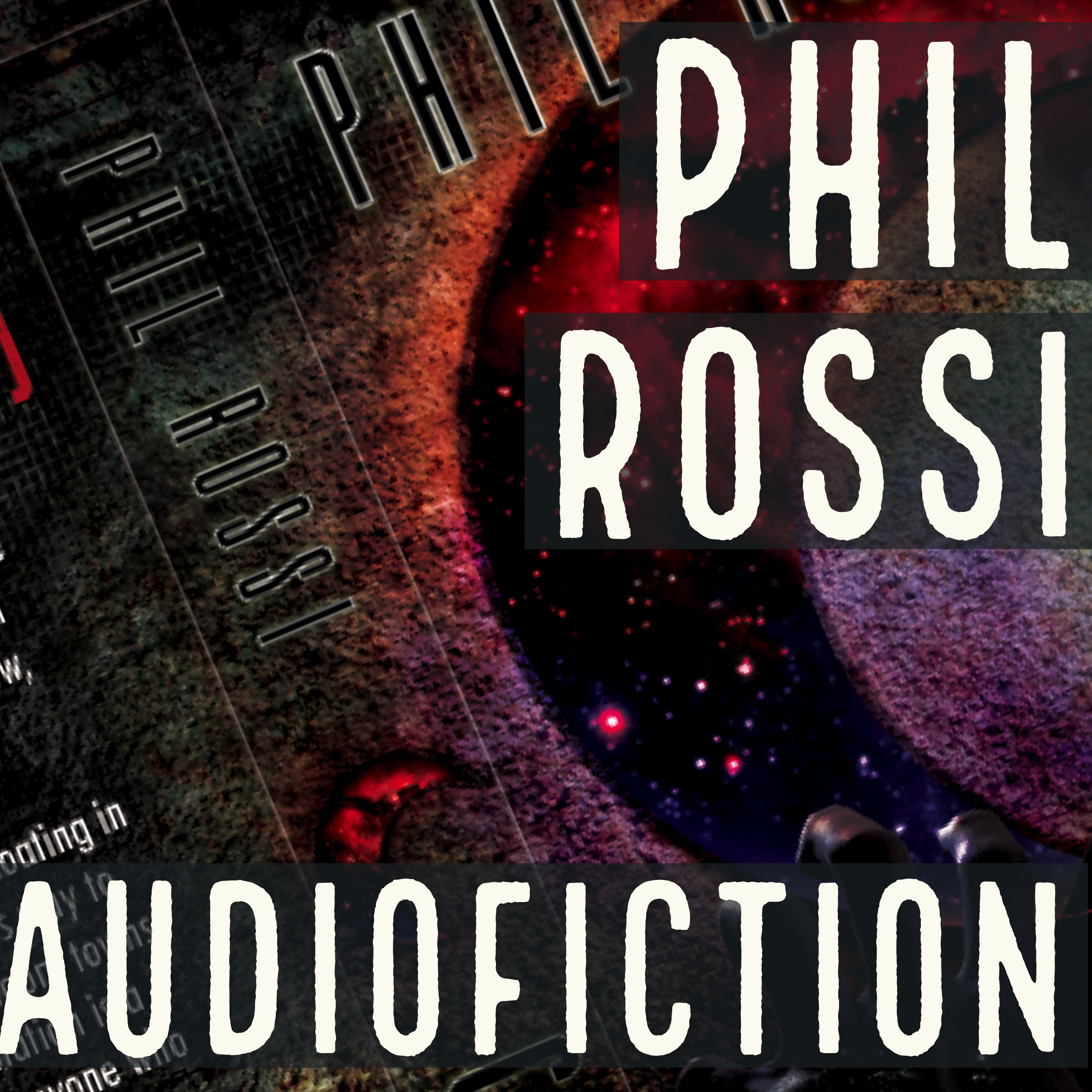 Phil Rossi Audio Fiction