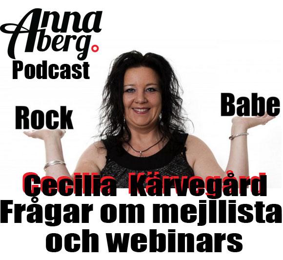 # 5 Anna Aberg Podcast Cecilia Rock Babe Kärvegård ställer frågor om mejllista och webinars