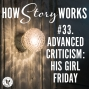 Artwork for How Story Works #33. Advanced Criticism: His Girl Friday