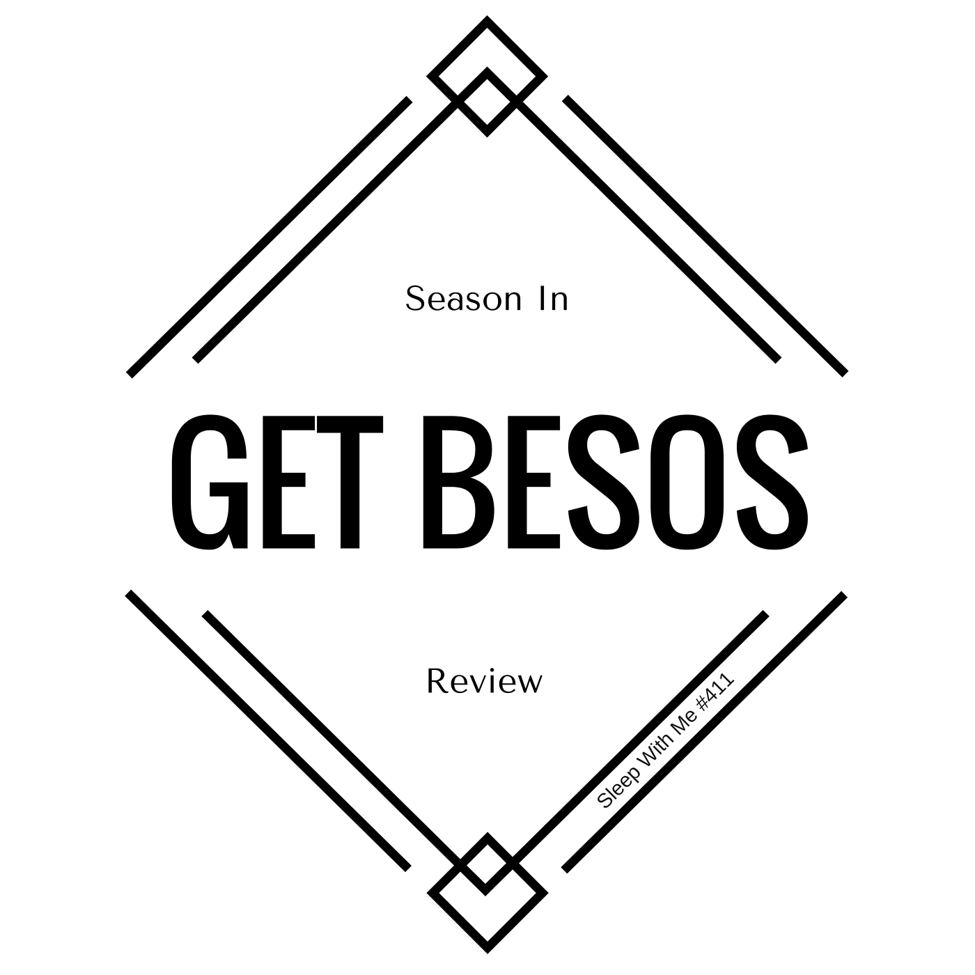 Get Besos Season in Review | Sleep With Me #411