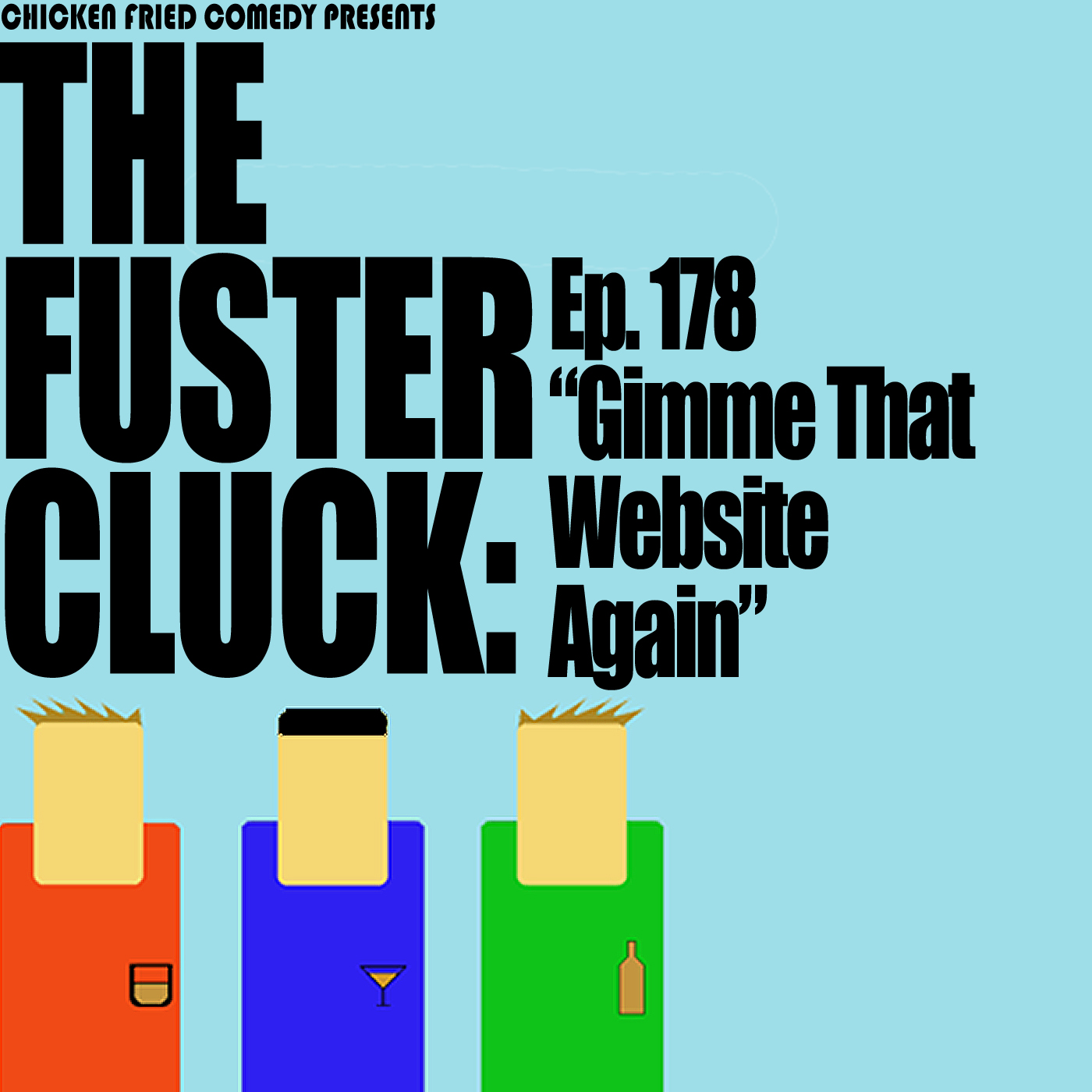"The Fustercluck Ep 178: ""Gimme That Website Again"""
