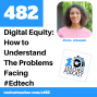 Artwork for Digital Equity: How to Understand The Problems Facing #Edtech