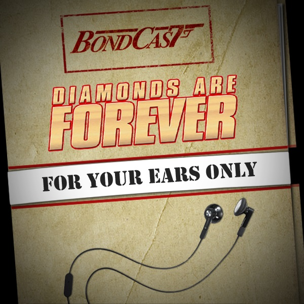 BondCast: For Your Ears Only: Diamonds Are Forever