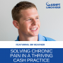 Artwork for EP 095: Solving the Chronic Pain & Opioid Epidemic in a Thriving Cash Practice with Jim Heafner