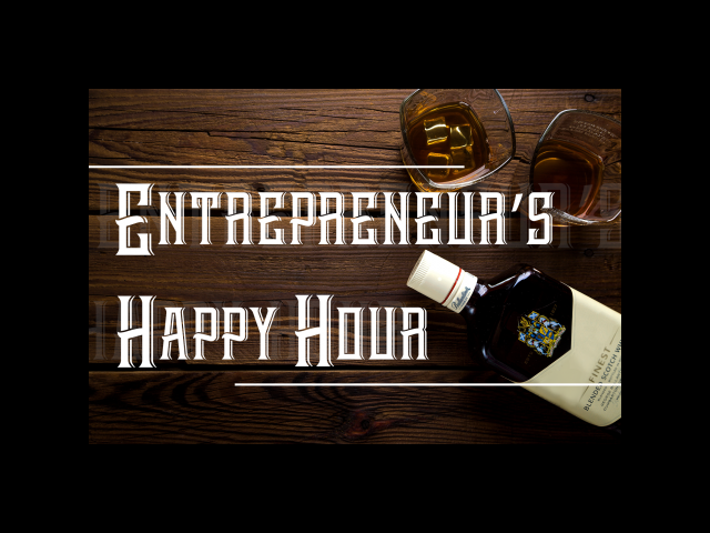 Artwork for 006 - Entrepreneur's Happy Hour - Save Time and Energy by Leveraging the Power of Community.