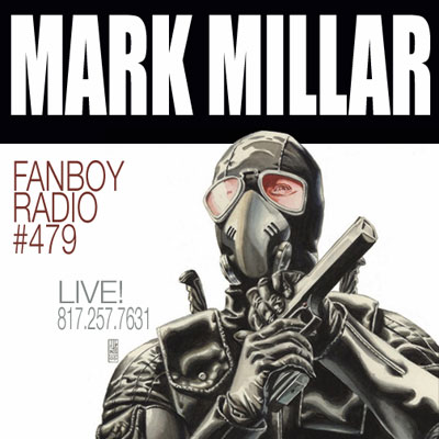 Fanboy Radio #479 - Mark Millar on WANTED Weekend LIVE (w/ tech issues)