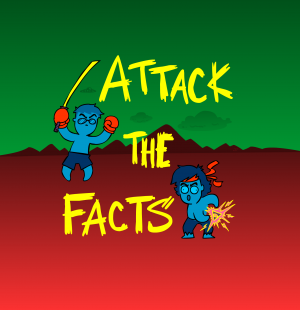 Attack the Facts