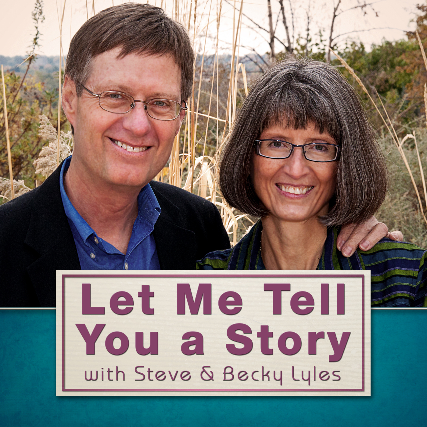Let Me Tell You a Story Podcast #1 with Steve & Becky Lyles