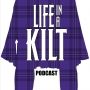 Artwork for Life In A Kilt Podcast Episode 8