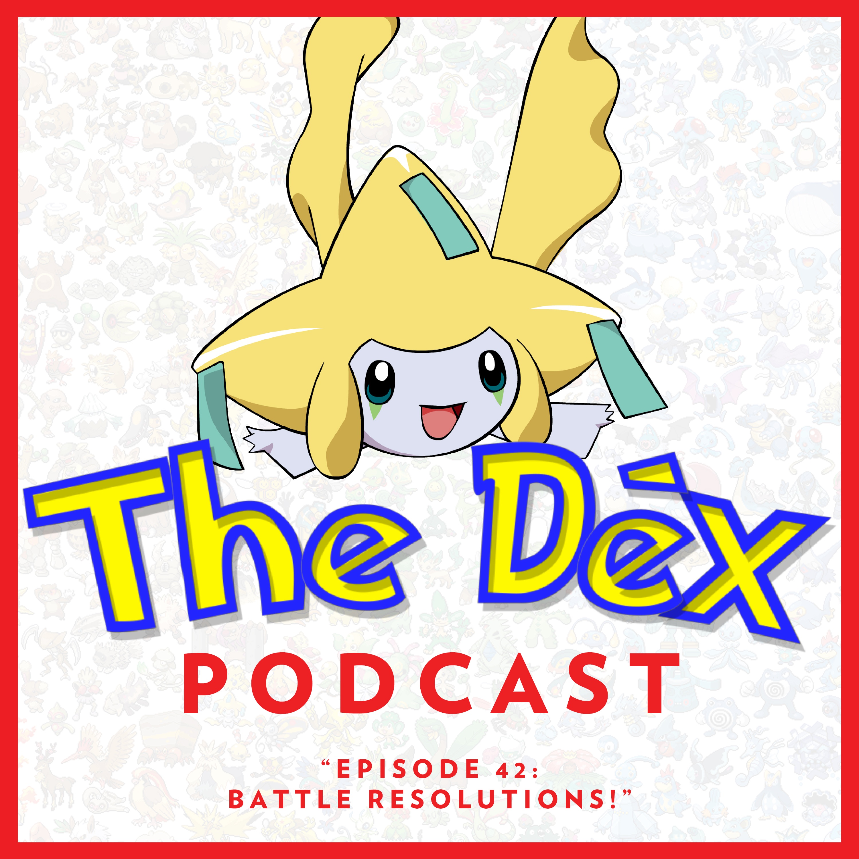 The Dex! Podcast #42: Battle Resolutions!