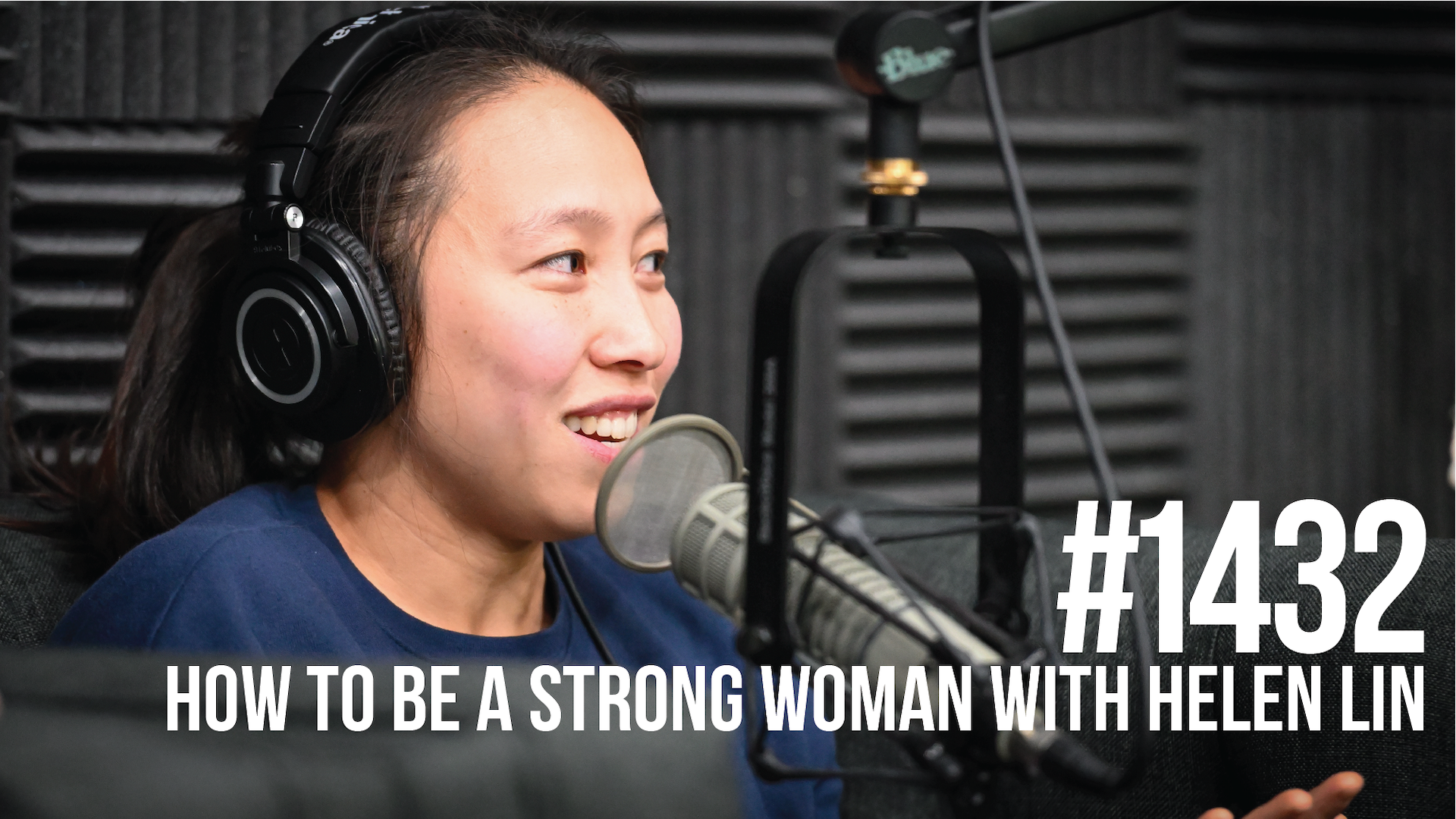 1432: How to Be a Strong Woman With Helen Lin