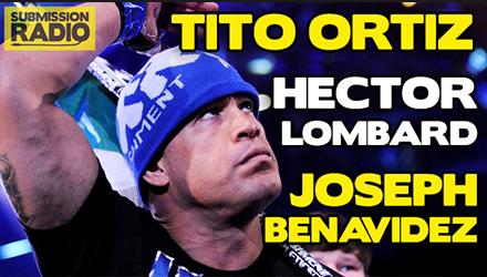 Submission Radio 30/11/14 Tito Ortiz, Hector Lombard, Joseph Benavidez + UFC Melbourne