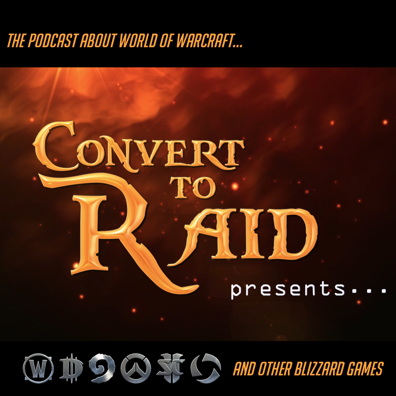Convert to Raid: The podcast for raiders in the World of Warcraft!