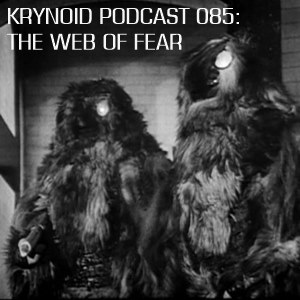 085: The Web of Fear