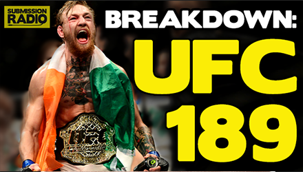 UFC 189 Breakdown Special! w/ Tommy Toe Hold & Dave Meltzer (Submission Radio 13/7/15)