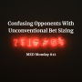 Artwork for Confusing Opponents With Unconventional Bet Sizing | MED Monday #12