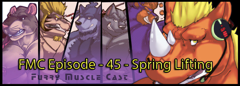 Furry-Muscle Cast – 45 – Spring Lifting