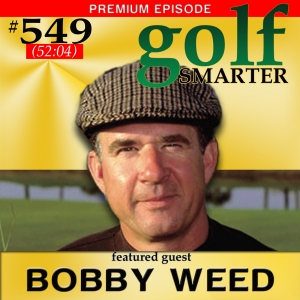 549 Premium: Pete Dye Disciple, Golf Course Architect Bobby Weed on TeeToGreen Course Management for Amateur Players