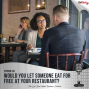 Artwork for #48: Would You Let Someone Eat for Free at Your Restaurant?