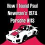 Artwork for 011: How I found Paul Newman's 1974 Porsche 911S