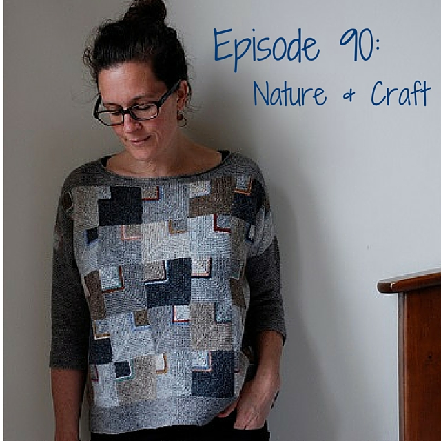 Episode 90: Nature & Craft