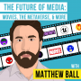Artwork for Matt Ball - The Future of Media: Movies, the Metaverse, and More - [Invest Like the Best, EP.185]